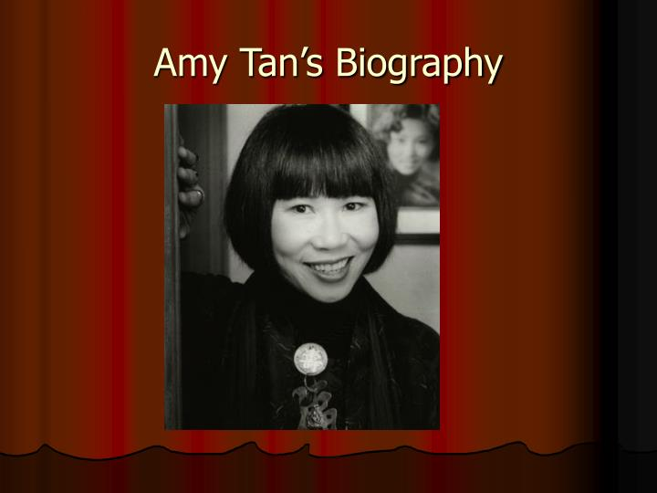 amy tan biography essay Tan's audience in her essay, mother tongue is an audience composed of people who find themselves in similar situations such as immigrants or minorities also, i think the essay was directly written for her mother to read but it also reaches out to other people in similar situations as well tan's purpose is to.