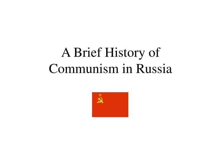 a brief history of communism in russia n.