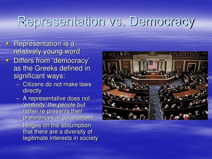 Representation vs. Democracy
