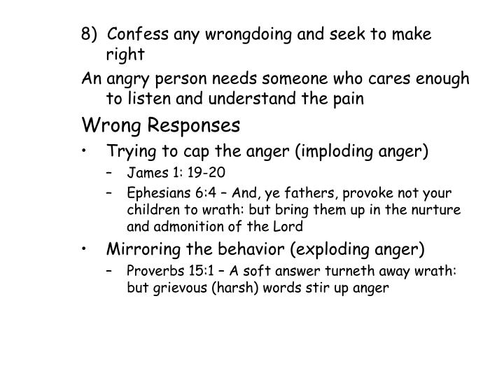 8)  Confess any wrongdoing and seek to make right