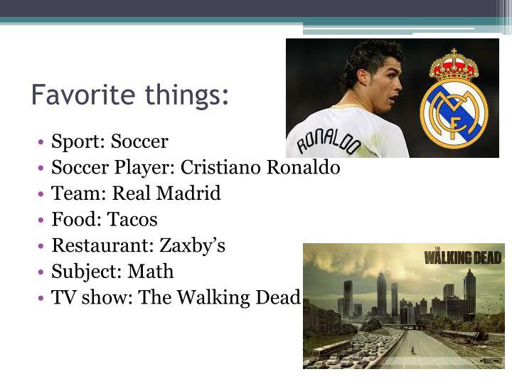 Favorite things: