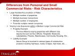 differences from personal and small commercial risks risk characteristics