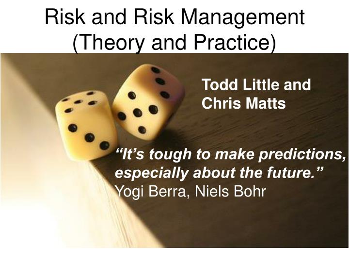 Risk and risk management theory and practice