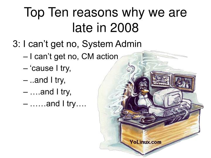 Top Ten reasons why we are late in 2008