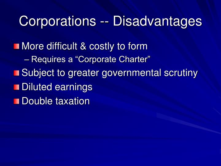 Corporations -- Disadvantages