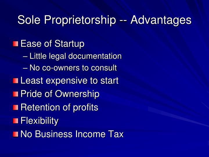Sole Proprietorship -- Advantages
