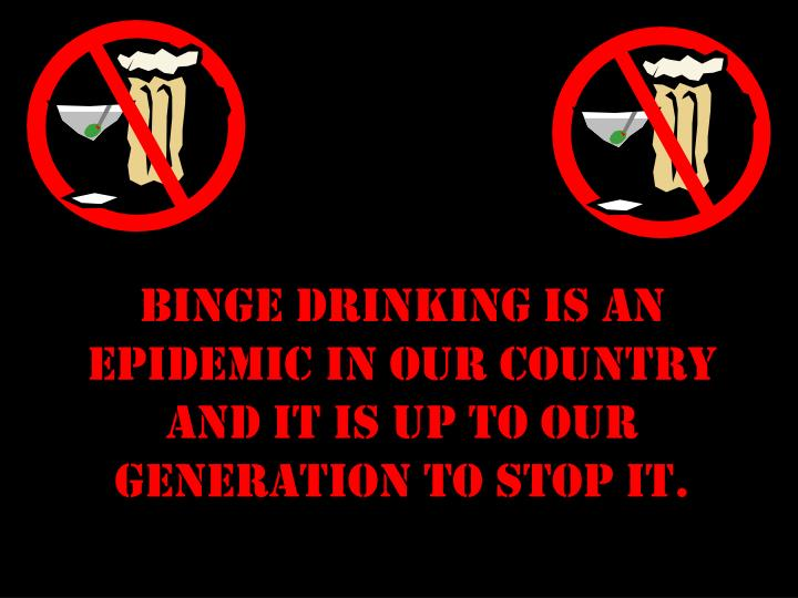binge drinking must be stopped A comparison of the article binge drinking must be stopped by henry wechsler and child care for colleges students by froma harrop.