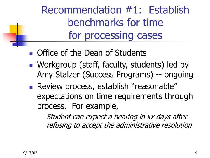 Recommendation #1:  Establish benchmarks for time