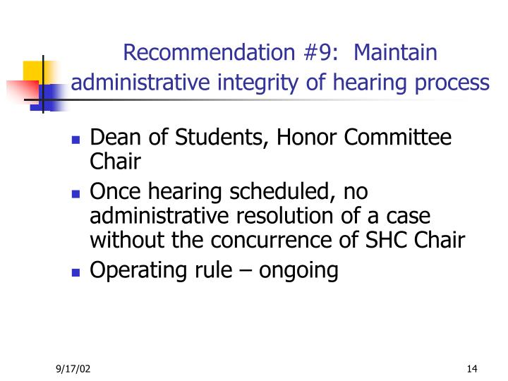 Recommendation #9:  Maintain administrative integrity of hearing process