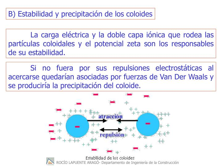 B) Estabilidad y precipitación de los coloides
