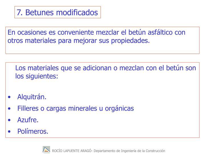 7. Betunes modificados