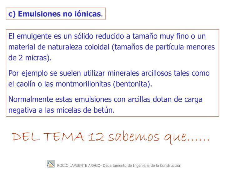 c) Emulsiones no iónicas