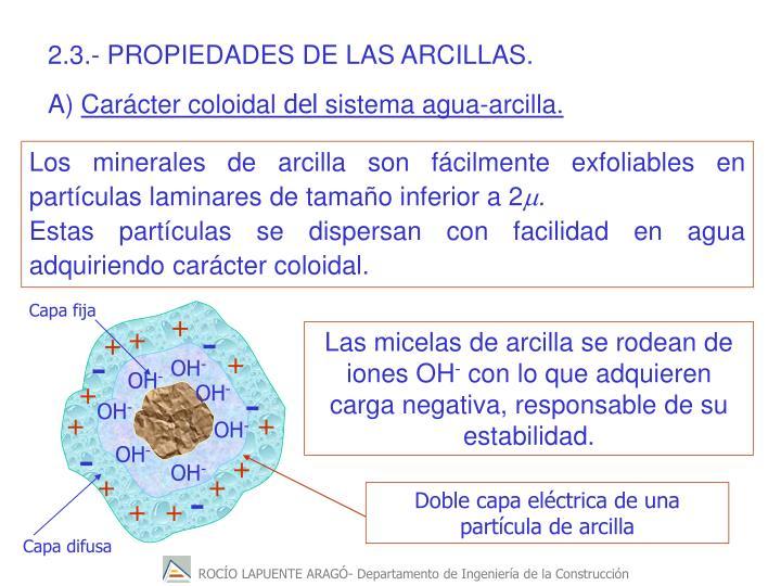2.3.- PROPIEDADES DE LAS ARCILLAS.