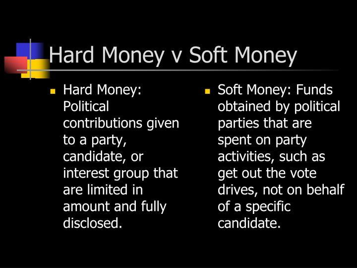 Hard Money v Soft Money