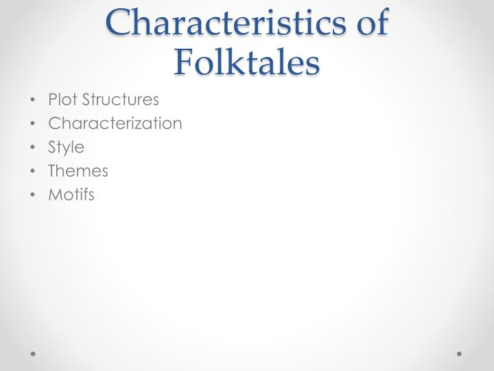 Characteristics of Folktales