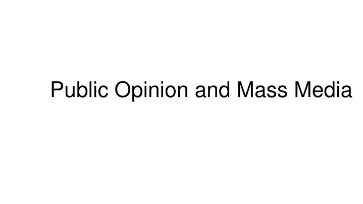 public opinion and mass media n.
