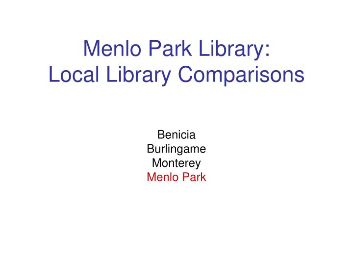 menlo park library local library comparisons n.
