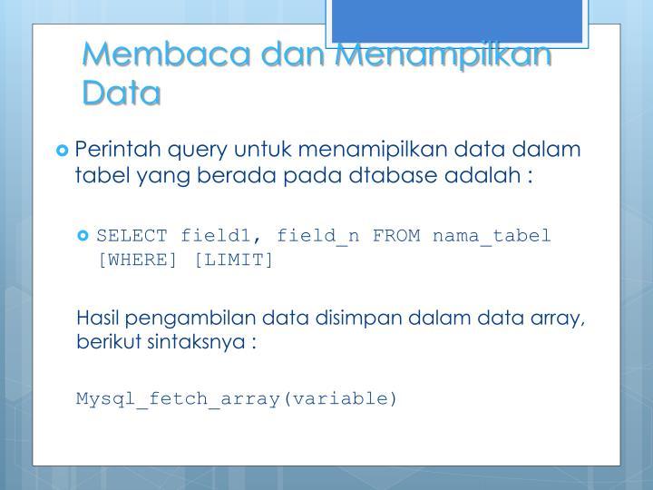 Membaca dan Menampilkan Data