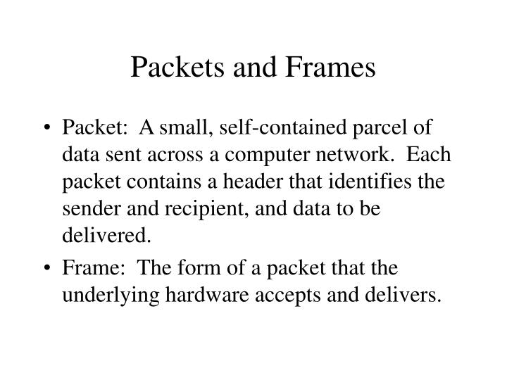 Packets and Frames