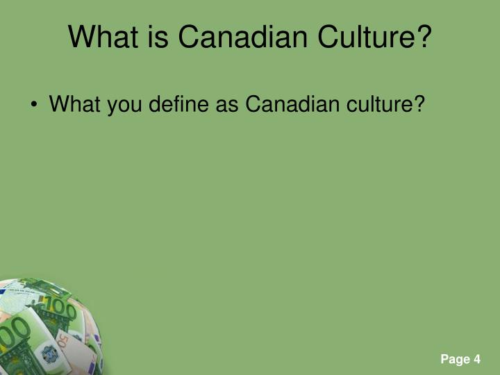 What is Canadian Culture?