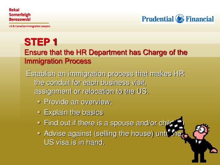 Step 1 ensure that the hr department has charge of the immigration process