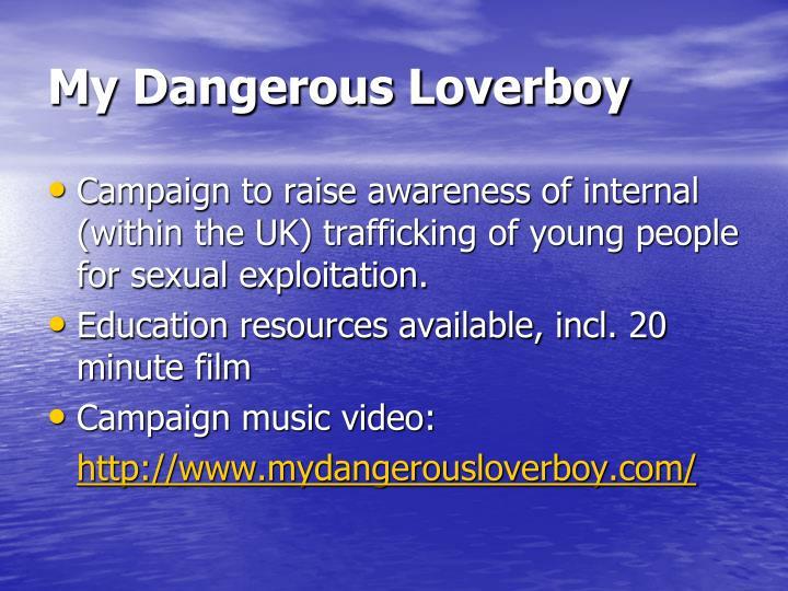My Dangerous Loverboy