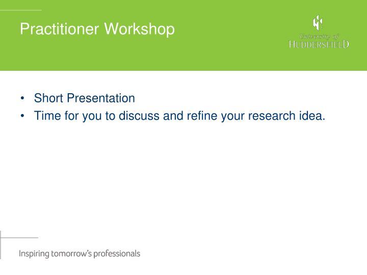 Practitioner workshop