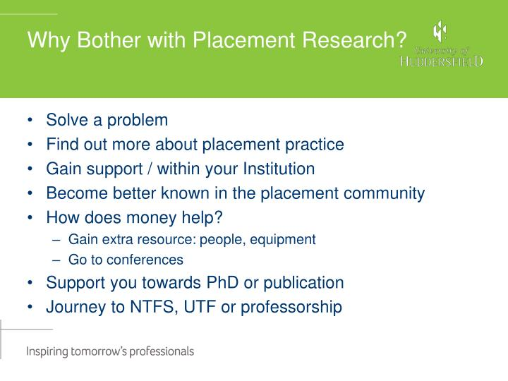 Why Bother with Placement Research?