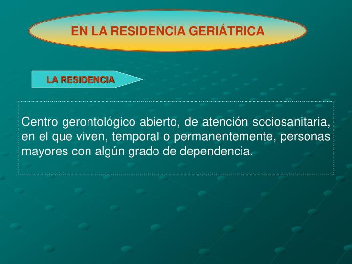 EN LA RESIDENCIA GERIÁTRICA