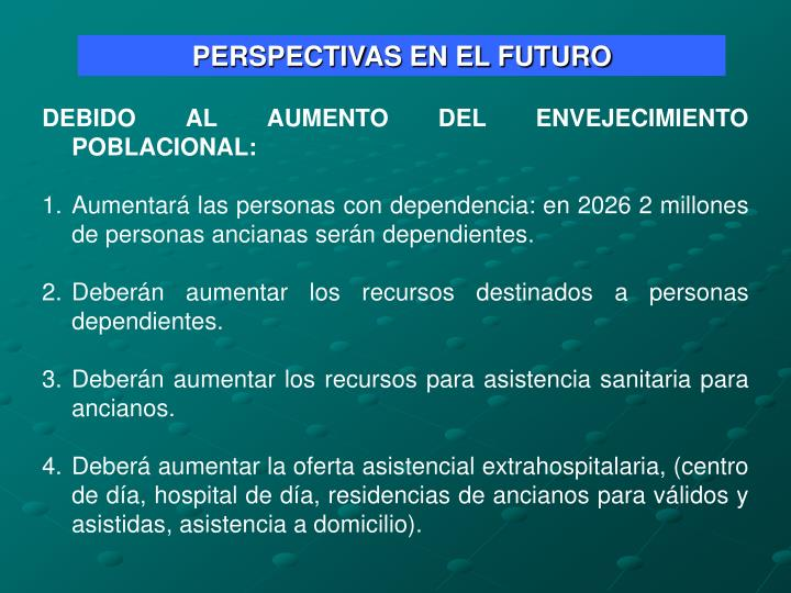 PERSPECTIVAS EN EL FUTURO