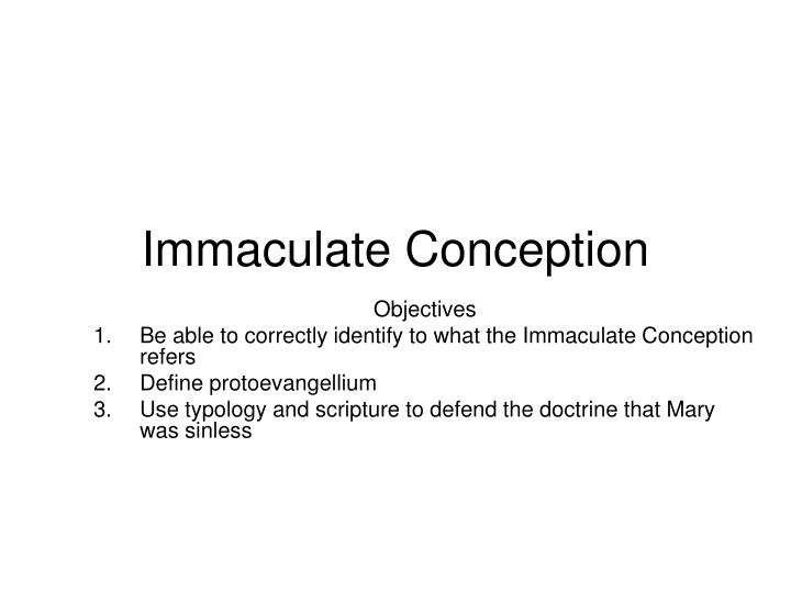 immaculate conception n.