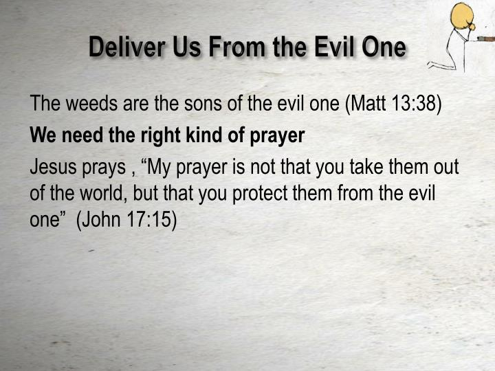 Deliver Us From the Evil One