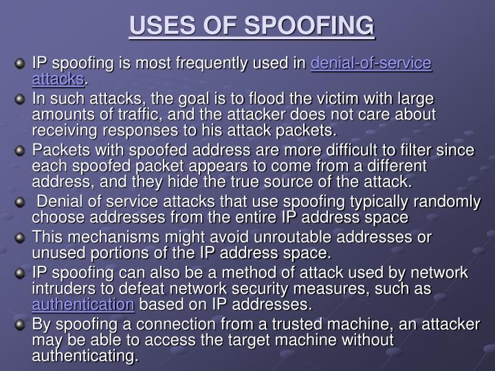 USES OF SPOOFING