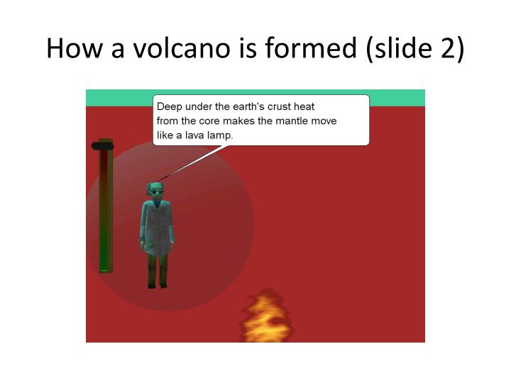 How a volcano is formed (slide 2)
