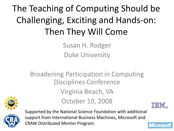 The teaching of computing should be challenging exciting and hands on then they will come