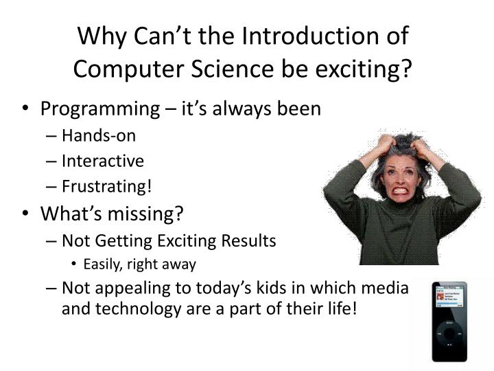 Why Can't the Introduction of Computer Science be exciting?