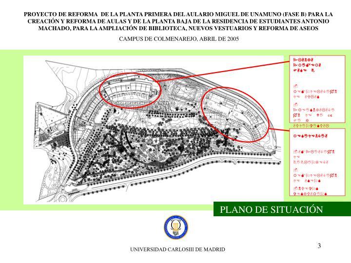 PROYECTO DE REFORMA  DE LA PLANTA PRIMERA DEL AULARIO MIGUEL DE UNAMUNO (FASE B) PARA LA CREACIÓN Y...