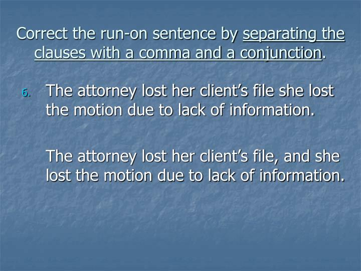 Correct the run-on sentence by