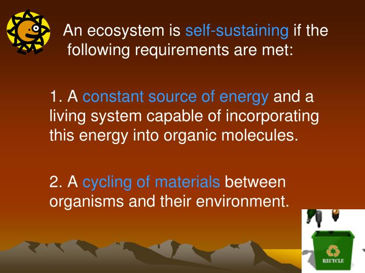 An ecosystem is