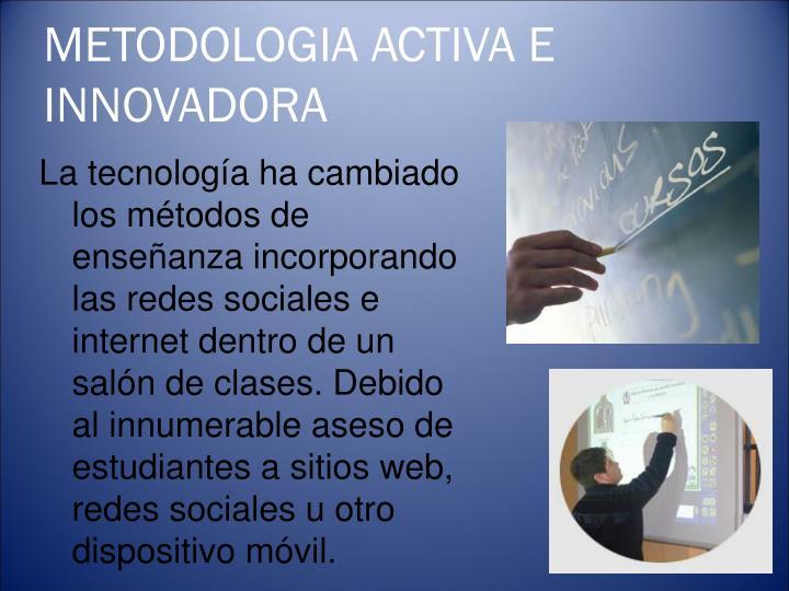 METODOLOGIA ACTIVA E INNOVADORA