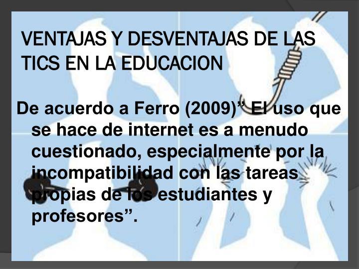 VENTAJAS Y DESVENTAJAS DE LAS TICS EN LA EDUCACION