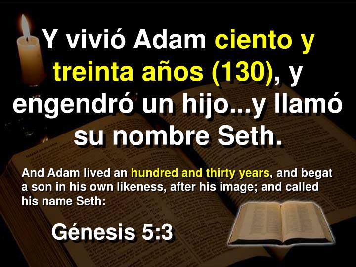 Y vivió Adam