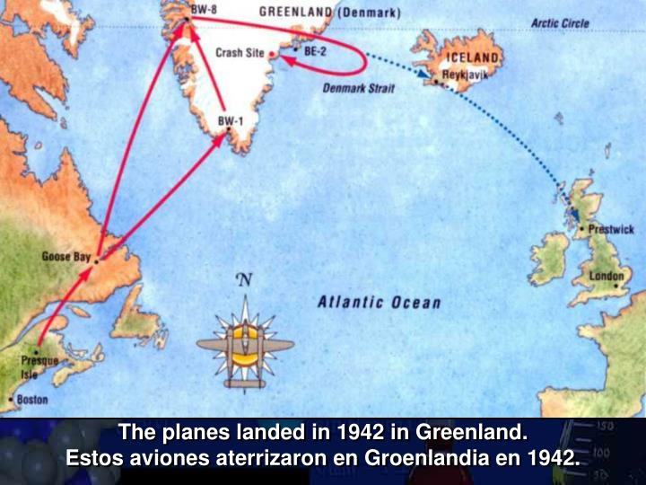 The planes landed in 1942 in Greenland