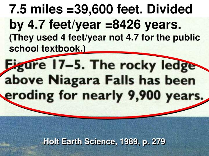 7.5 miles =39,600 feet. Divided by 4.7 feet/year =8426 years.
