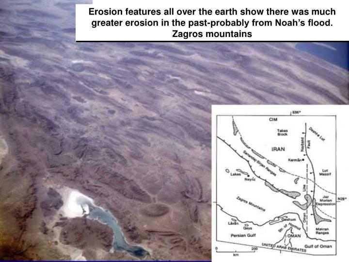 Erosion features all over the earth show there was much