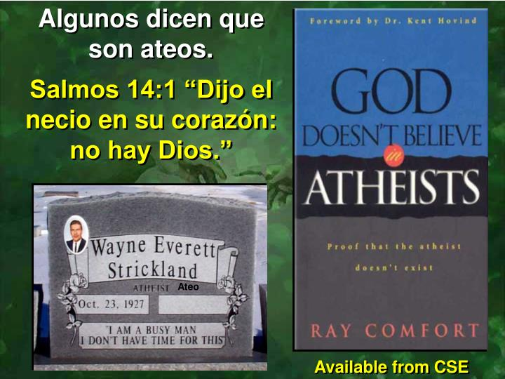 Algunos dicen que son ateos.
