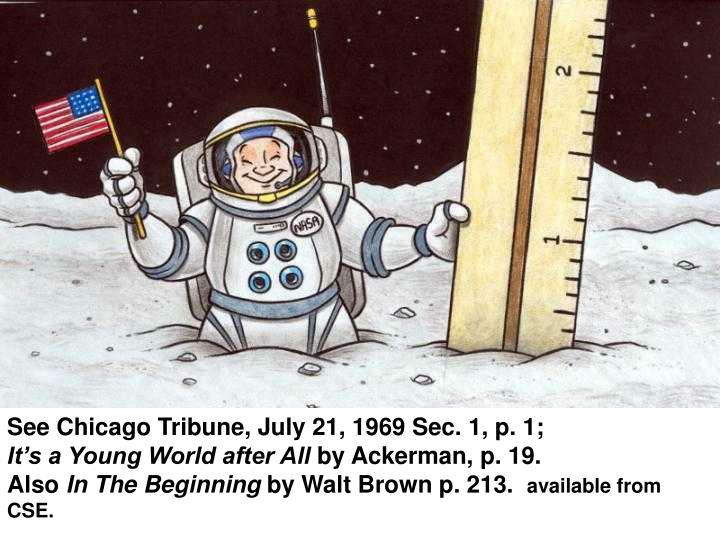 See Chicago Tribune, July 21, 1969 Sec. 1, p. 1;