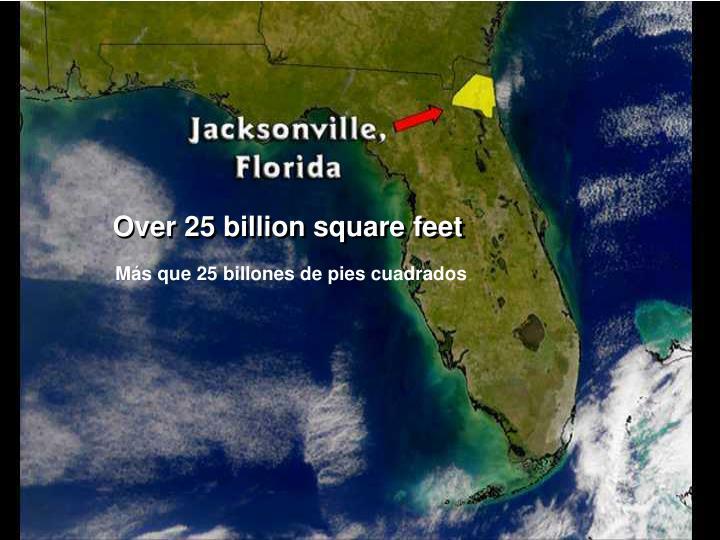 Over 25 billion square feet