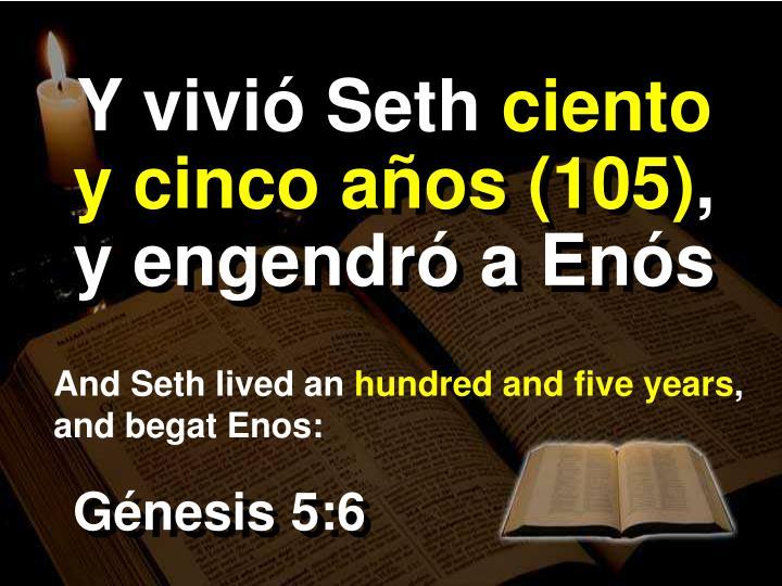 Y vivió Seth