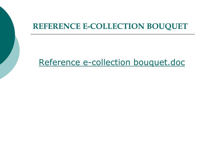 REFERENCE E-COLLECTION BOUQUET